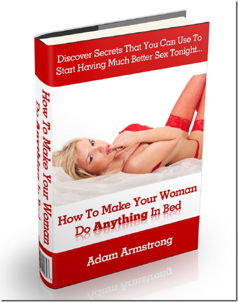 Adam Armstrong - How To Make Your Woman Do Anything In Bed