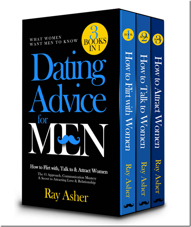 Ray Asher - Dating Advice for Men 1, 2 & 3
