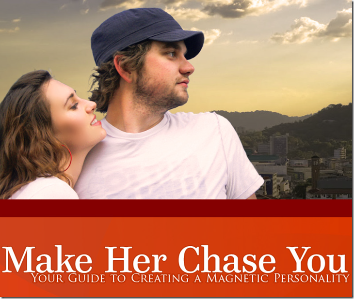 Make Her Chase You 1